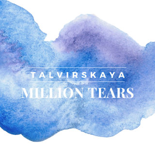 TALVIRSKAYA - Million Tears