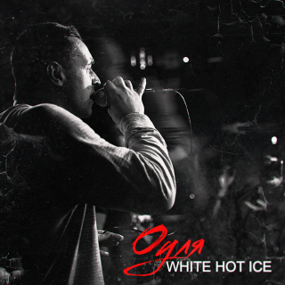 WHITE HOT ICE - Оуля