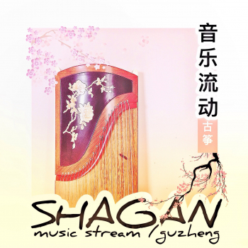SHAGAN - Music stream Guzheng